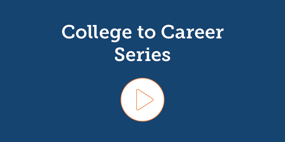 College to Career Series videos