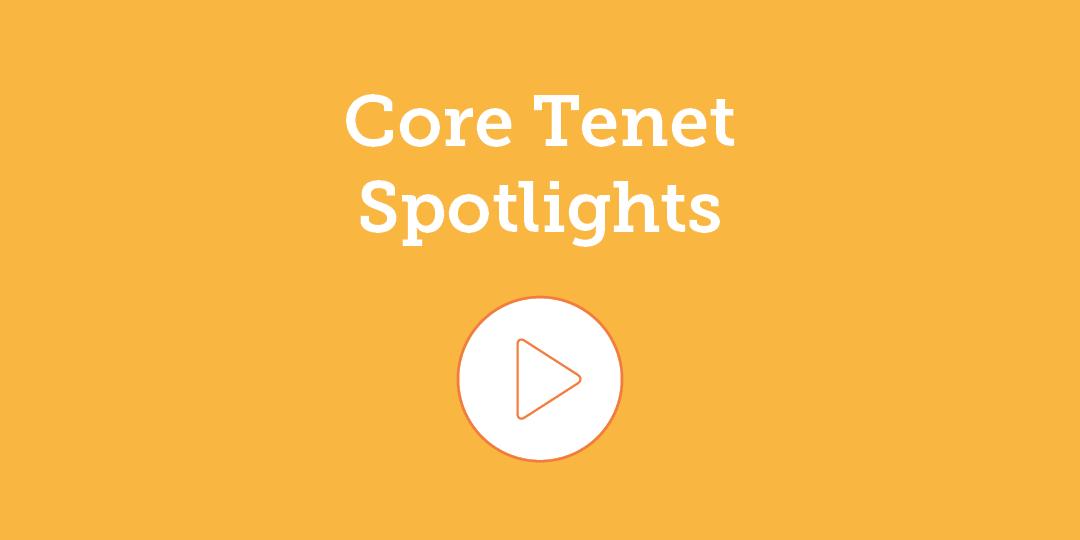 Core Tenet Spotlights