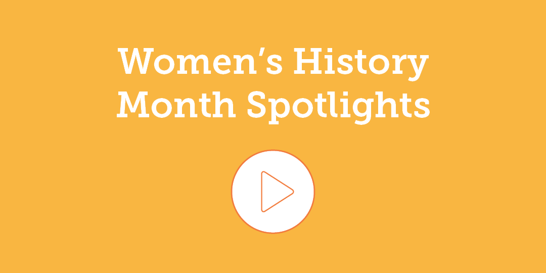 Women's History Month Spotlights videos